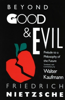 Beyond Good & Evil : Prelude to a Philosophy of the Future, Paperback / softback Book