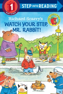 Richard Scarry's Watch Your Step, Mr. Rabbit!, Paperback / softback Book