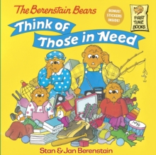 Berenstain Bears Think Of Those In Need, Paperback / softback Book
