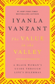 The Value in the Valley : A Black Woman's Guide Through Life's Dilemmas, Paperback Book
