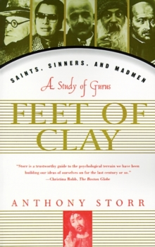 Feet of Clay : Saints, Sinners, and Madmen : a Study of Gurus, Paperback / softback Book