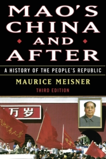 Mao's China and After : A History of the People's Republic, Third Edition, Hardback Book