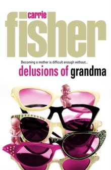 Delusions Of Grandma, Paperback Book