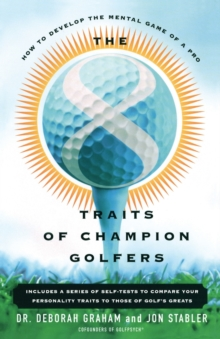 The 8 Traits Of Champion Golfers : How To Develop The Mental Game Of A Pro, Paperback Book