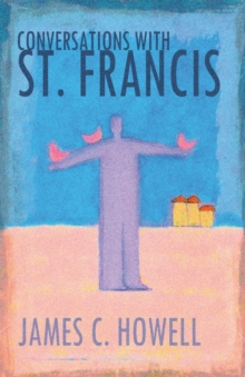 Conversations with St.Francis, Paperback / softback Book