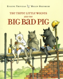 The Three Little Wolves and the Big Bad Pig, Paperback Book