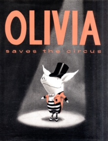 Olivia Saves the Circus, Hardback Book