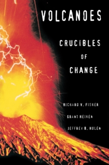 Volcanoes : Crucibles of Change, Paperback Book