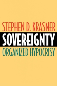 Sovereignty : Organized Hypocrisy, Paperback / softback Book