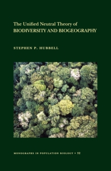 The Unified Neutral Theory of Biodiversity and Biogeography (MPB-32), Paperback Book