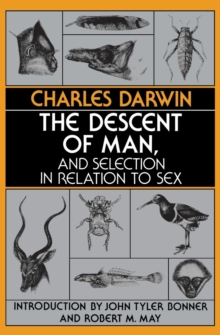 The Descent of Man, and Selection in Relation to Sex, Paperback Book
