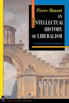 An Intellectual History of Liberalism, Paperback / softback Book