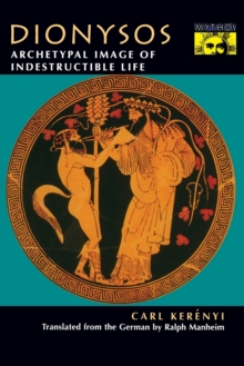 Dionysos : Archetypal Image of Indestructible Life, Paperback / softback Book