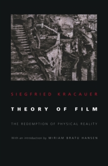 Theory of Film : The Redemption of Physical Reality, Paperback / softback Book