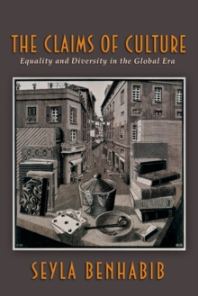 The Claims of Culture : Equality and Diversity in the Global Era, Paperback Book