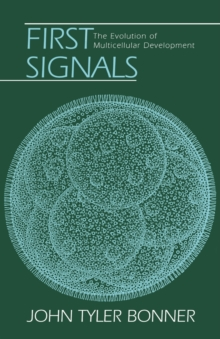 First Signals : The Evolution of Multicellular Development, Paperback / softback Book