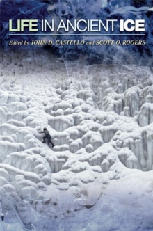 Life in Ancient Ice, Hardback Book