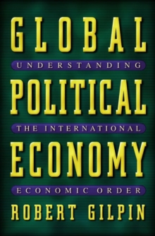 Global Political Economy : Understanding the International Economic Order, Paperback Book