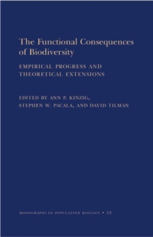 The Functional Consequences of Biodiversity : Empirical Progress and Theoretical Extensions (MPB-33), Paperback / softback Book