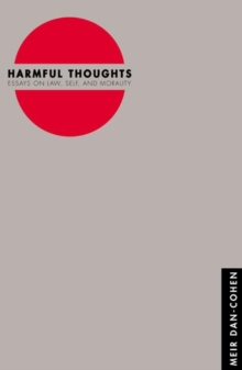 Harmful Thoughts : Essays on Law, Self, and Morality, Paperback / softback Book