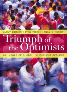 Triumph of the Optimists : 101 Years of Global Investment Returns, Hardback Book