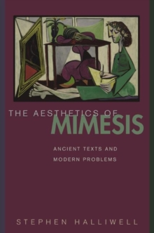 The Aesthetics of Mimesis : Ancient Texts and Modern Problems, Paperback Book