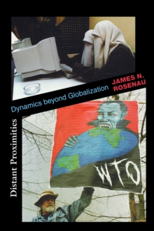 Distant Proximities : Dynamics beyond Globalization, Paperback / softback Book