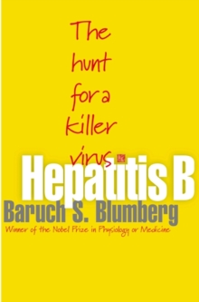 Hepatitis B : The Hunt for a Killer Virus, Paperback / softback Book