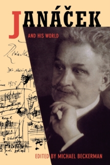 Janacek and His World, Paperback / softback Book