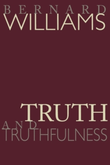 Truth and Truthfulness : An Essay in Genealogy, Paperback Book