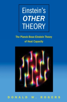 Einstein's Other Theory : The Planck-Bose-Einstein Theory of Heat Capacity, Hardback Book