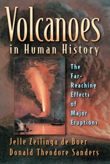 Volcanoes in Human History : The Far-Reaching Effects of Major Eruptions, Paperback / softback Book