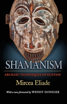 Shamanism : Archaic Techniques of Ecstasy, Paperback Book