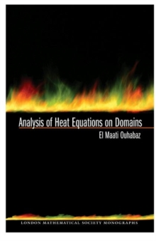 Analysis of Heat Equations on Domains. (LMS-31), Hardback Book
