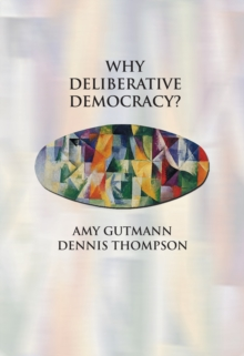 Why Deliberative Democracy?, Paperback / softback Book