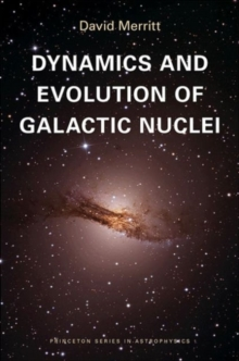 Dynamics and Evolution of Galactic Nuclei, Hardback Book