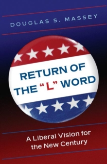 "Return of the ""L"" Word : A Liberal Vision for the New Century, Hardback Book"