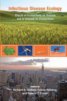 Infectious Disease Ecology : Effects of Ecosystems on Disease and of Disease on Ecosystems, Paperback / softback Book