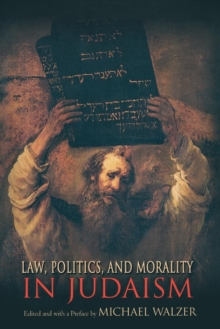 Law, Politics, and Morality in Judaism, Paperback / softback Book