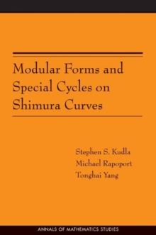 Modular Forms and Special Cycles on Shimura Curves. (AM-161), Paperback / softback Book