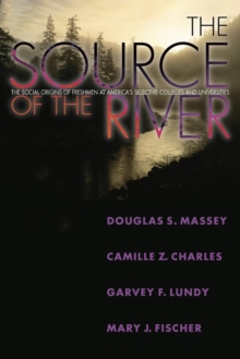 The Source of the River : The Social Origins of Freshmen at America's Selective Colleges and Universities, Paperback / softback Book