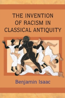 The Invention of Racism in Classical Antiquity, Paperback / softback Book
