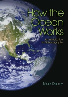 How the Ocean Works : An Introduction to Oceanography, Paperback Book