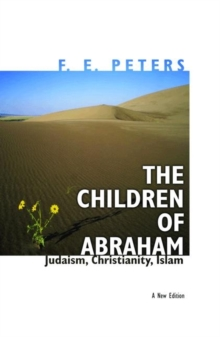 The Children of Abraham : Judaism, Christianity, Islam - New Edition, Paperback / softback Book