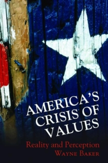 America's Crisis of Values : Reality and Perception, Paperback / softback Book