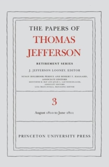 The Papers of Thomas Jefferson, Retirement Series, Volume 3 : 12 August 1810 to 17 June 1811, Hardback Book