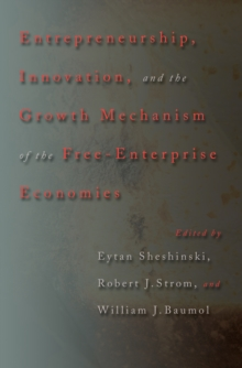Entrepreneurship, Innovation, and the Growth Mechanism of the Free-Enterprise Economies, Hardback Book