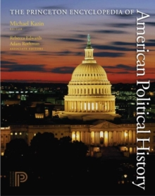 The Princeton Encyclopedia of American Political History. (Two volume set), Hardback Book