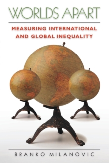 Worlds Apart : Measuring International and Global Inequality, Paperback / softback Book