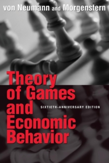 Theory of Games and Economic Behavior : 60th Anniversary Commemorative Edition, Paperback / softback Book